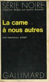 Collection : Serie Noire N° 1687 La Came A Nous Autres - Couverture - Format classique