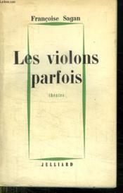 Les Violons Parfois. Theatre. - Couverture - Format classique