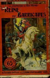 La Jeunesse Du Roi Henri. Tome 4 : La Reine Des Barricades. Collection Le Livre Populaire N° 4. - Couverture - Format classique