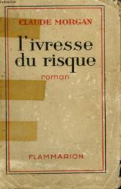 L'Ivresse Du Risque. - Couverture - Format classique