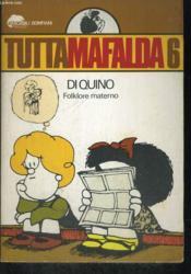 Tutta Mafalda 6. Folklore Materno. - Couverture - Format classique