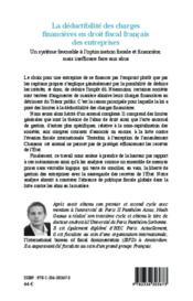 La déductibilité des charges financières en droit fiscal français des entreprises ; un système favorable à l'optimisation fiscale et financière, mais inefficace face aux abus - 4ème de couverture - Format classique