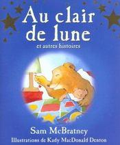 Au Clair De La Lune Et Autres Histoires - Intérieur - Format classique