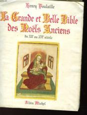 La Grande Et Belle Bible Des Noëls Anciens Du Xii° Au Xvi° Siecle - Couverture - Format classique