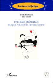 Rythmes brésiliens ; musique, philosophie, histoire, société - Couverture - Format classique