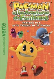 Pac-Man et les aventures de fantômes T.2 ; Indiana Pac et le temple de la Poisse - Couverture - Format classique