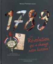 1789 ; la révolution qui a changé notre histoire ! - Couverture - Format classique