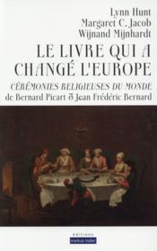 Le livre qui a change l'europe - ceremonies religieuses du monde de bernard picart et jean frederic - Couverture - Format classique