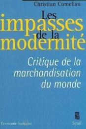 Les impasses de la modernité ; critique de la marchandisation du monde - Couverture - Format classique
