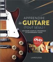 Apprendre la guitare (tout seul) ! un cours complet, progressif et entièrement visuel - Couverture - Format classique