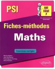 Maths ; PSI/PSI* ; fiches-méthodes ; exercices corrigés - Couverture - Format classique