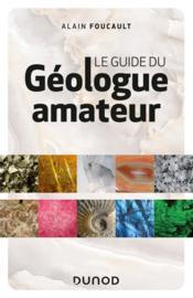 Le guide du géologue amateur (3e édition) - Couverture - Format classique