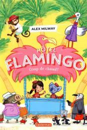 Hôtel Flamingo T.2 ; coup de chaud ! - Couverture - Format classique