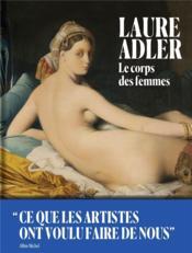 Le corps des femmes ; ce que les artistes ont voulu faire de nous - Couverture - Format classique