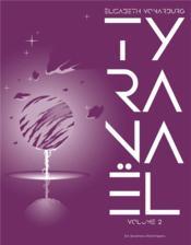 Tyranaël ; INTEGRALE VOL.2 ; T.4 ET T.5 ; contes de Tyranaël inclus - Couverture - Format classique