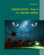 Grimalkin t.3 ; les légendes oubliées - Couverture - Format classique