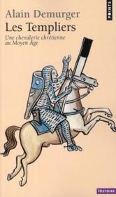Les templiers ; une chevalerie chrétienne au Moyen Age - Couverture - Format classique