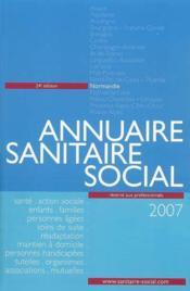 Annuaire sanitaire et social normandie (édition 2007) - Couverture - Format classique