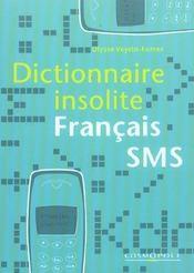 Dictionnaire Insolite Francais Sms - Intérieur - Format classique