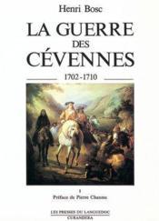 Guerre Des Cevennes Vol 1 , Origines A Juil 1703 - Couverture - Format classique