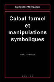 Calcul formel et manipulations symboliques coll informatique - Couverture - Format classique