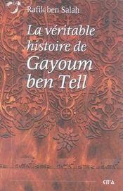 La véritable histoire de gayoum ben tell - Intérieur - Format classique