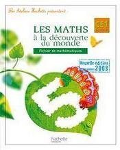 Les maths à la découverte du monde ; CE1 ; fichier de l'élève (édition 2009) - Couverture - Format classique