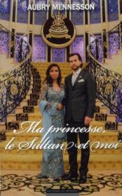 Ma princesse, le sultan et moi - Couverture - Format classique