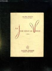 LA JOIE SOUS LA VOILE. 2em EDITION. - Couverture - Format classique