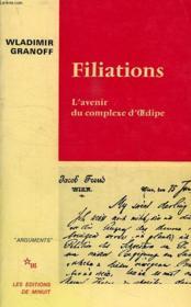 Filiations, L'Avenir Du Complexe D'Oedipe - Couverture - Format classique