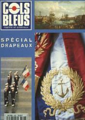 COLS BLEUS. HEBDOMADAIRE DE LA MARINE ET DES ARSENAUX N°2326 DU 11 NOVEMBRE 1995. SPECIAL DRAPEAUX : BLEU, BLANC, TRICOLORE par J. DUCROS / EMERGENCE DU SENTIMENT NATIONAL par J. DUCROS / eMBL7MES PROTECTEURS ET SYMBOLES DU DROIT, DE LA GUERRE DE CENT ANS - Couverture - Format classique