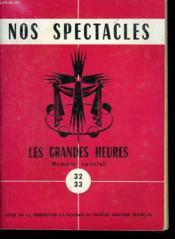 Nos Spectacles. Les Grandes Heures. Numero Special N°32-33. - Couverture - Format classique