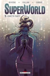 Superworld t.1 ; ghetto party - Couverture - Format classique