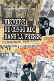 Histoire du Congo RDC dans la presse ; des origines à l'indépendance - Couverture - Format classique