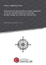 Ordonnance de police portant nouveau réglement sur ce qui doit être observé au sujet des écriteaux posés aux coins des rues de Paris [Edition de 1730] - Couverture - Format classique
