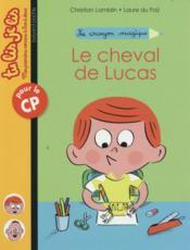 Le crayon magique ; le cheval de Lucas ! - Couverture - Format classique