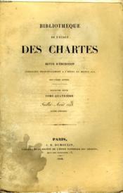 Bibliotheque De L'Ecole Des Chartes - Deuxieme Serie - Tome 4 - Juillet Aout - Couverture - Format classique