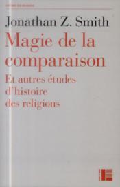 Magie de la comparaison ; et autres études d'histoire des religions - Couverture - Format classique