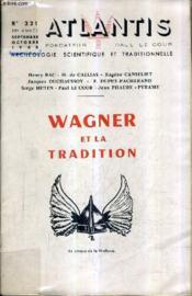 ATLANTIS N°231 39E ANNEE SEPTEMBRE OCTOBRE 1965 - WAGNER ET LA TRADITION - e secret initiatique de richard wagner - wagner troubadour de l'humanité - l'année des nibelungen - siegfried et perceval - magie du rythme et du son chez wagner - etc... - Couverture - Format classique
