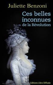 Ces belles inconnues de la Révolution - Couverture - Format classique