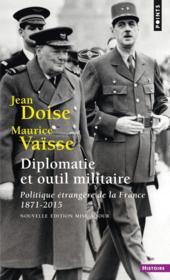 Diplomatie et outil militaire ; politique étrangère, 1871-2015 - Couverture - Format classique