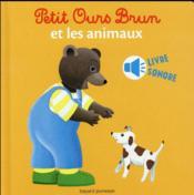 Petit Ours Brun et les animaux - Couverture - Format classique