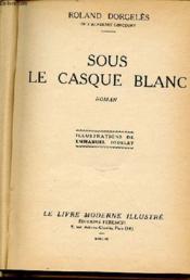 Sous Le Casque Blanc - Illustrations De Emmanuel Jodelet. - Couverture - Format classique