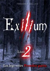 Exilium t.2 ; les legs noirs t.1 - Couverture - Format classique