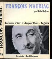 Francois Mauriac - Collection Ecrivains D'Hier Et D'Aujourd'Hui N°45 - Couverture - Format classique