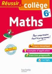 REUSSIR AU COLLEGE ; maths ; 6e - Couverture - Format classique