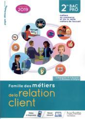 Famille des métiers de la relation client ; 2de Bac pro ; livre de l'élève (édition 2019) - Couverture - Format classique