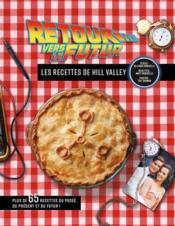 Retour vers le futur ; les recettes de Hill Valley - Couverture - Format classique