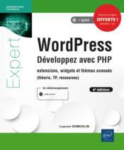 WordPress ; développez avec PHP : extensions, widgets et thèmes avancés (théorie, TP, ressources) (4e édition) - Couverture - Format classique