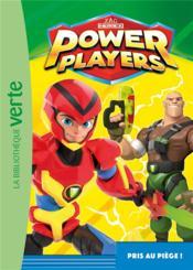 Power players T.2 ; pris au piège ! - Couverture - Format classique